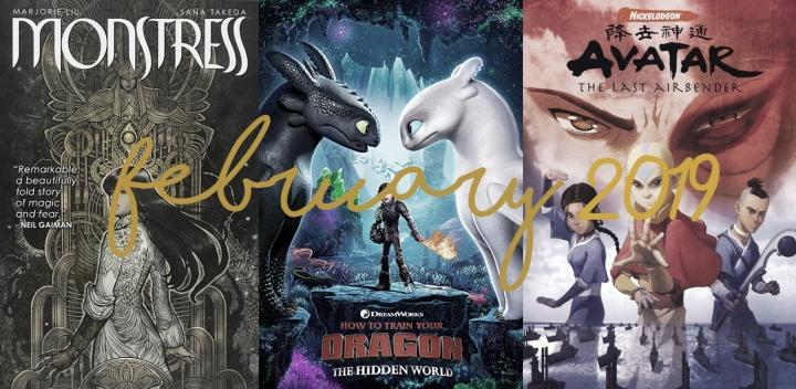 February Wrap Up: Monstress, Dragons andAvatar